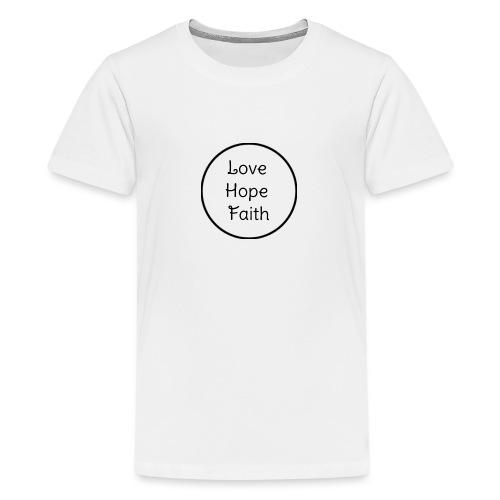 Love Hope Faith - Kids' Premium T-Shirt