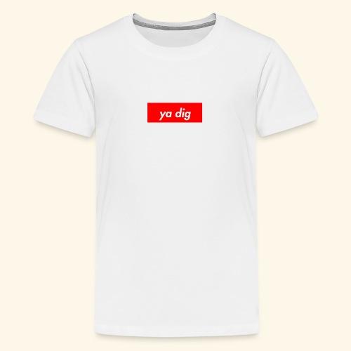 ya dig - Kids' Premium T-Shirt