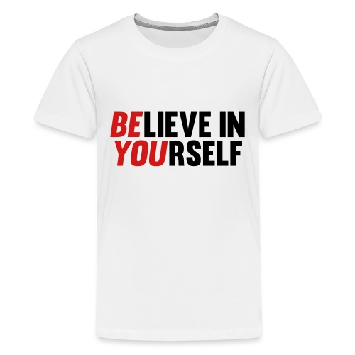 Believe in Yourself - Kids' Premium T-Shirt