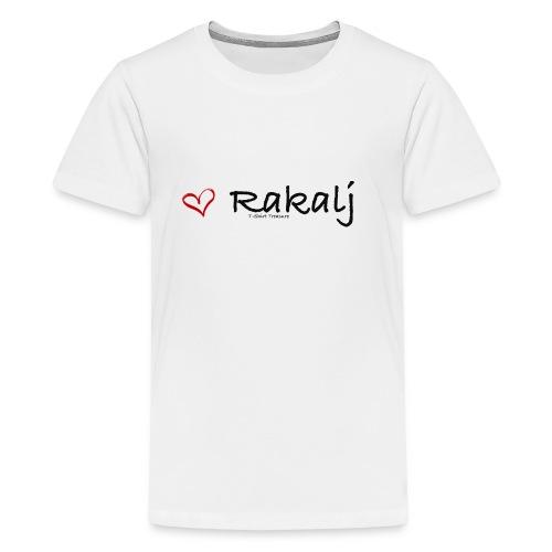 I love Rakalj - Kids' Premium T-Shirt