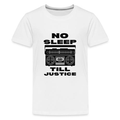 No Sleep Till Justice - Kids' Premium T-Shirt
