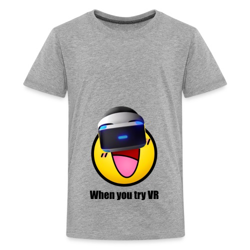 When You Try VR - Kids' Premium T-Shirt