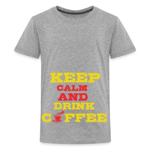 Keep Calm and Drink Coffee - Kids' Premium T-Shirt
