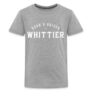 Born & Raised in Whittier - Kids' Premium T-Shirt