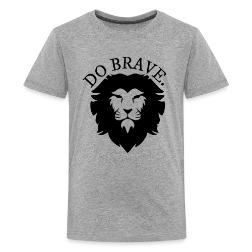 Do Brave Lion and Text - Kids' Premium T-Shirt