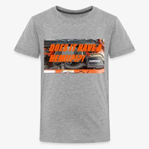 DOES IT HAVE A HEMI!?!?! - Kids' Premium T-Shirt
