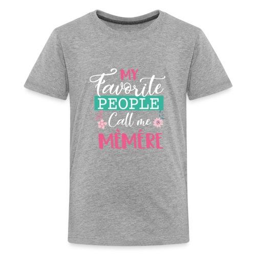 My Favorite People Call Me Memere Grandma Mothers - Kids' Premium T-Shirt