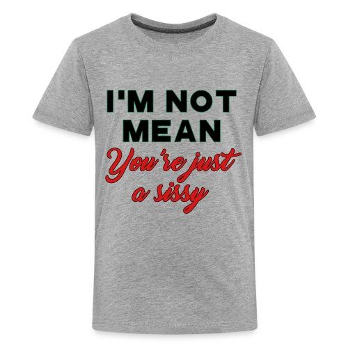 I'm Not Mean - Kids' Premium T-Shirt
