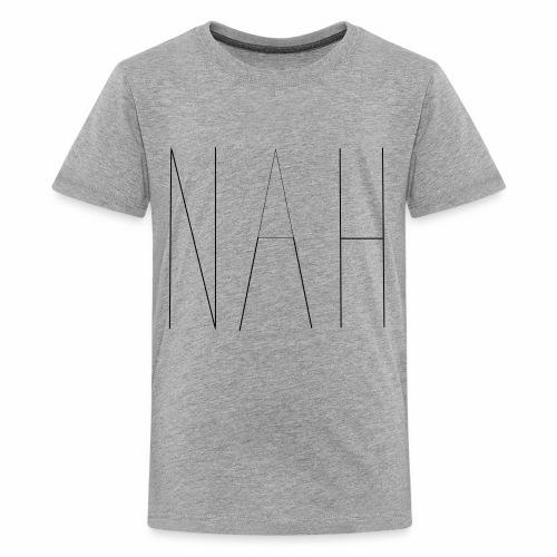 Nah - Kids' Premium T-Shirt