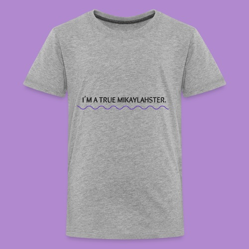 I'M A TRUE MIKAYLAHSTER - Kids' Premium T-Shirt
