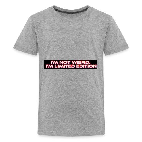 I'm Not Weird, I'm Limited Edition - Kids' Premium T-Shirt