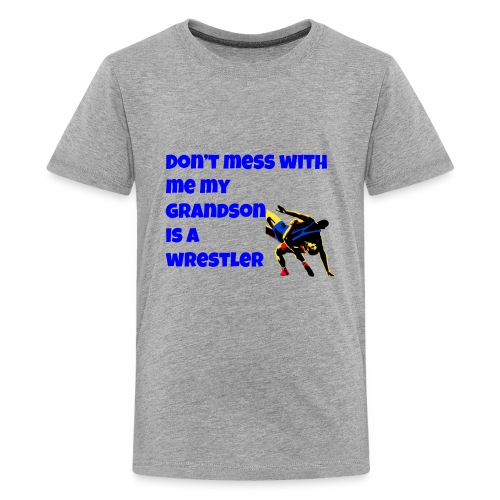 don't mess with me my grandson is a wrestler - Kids' Premium T-Shirt