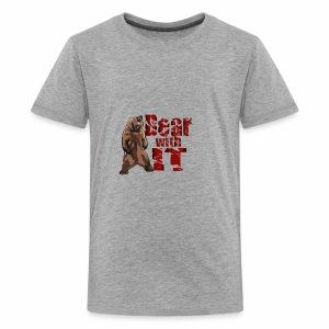 Bear with it - Kids' Premium T-Shirt