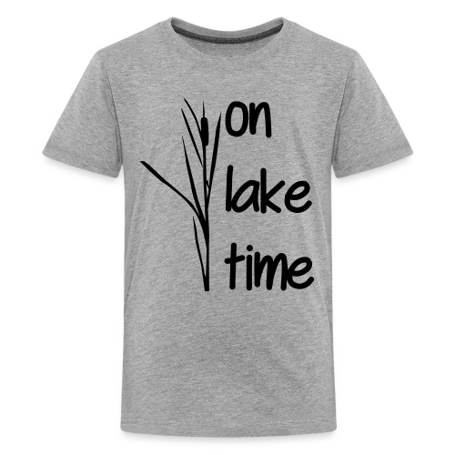 on lake time - Kids' Premium T-Shirt