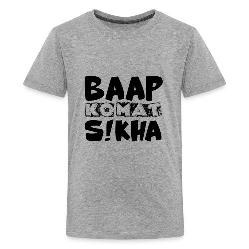 BAAP KO MAT S!KHA - Kids' Premium T-Shirt