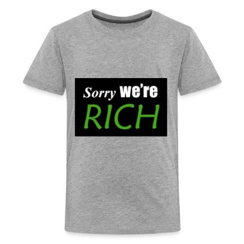 sorry we re rich - Kids' Premium T-Shirt