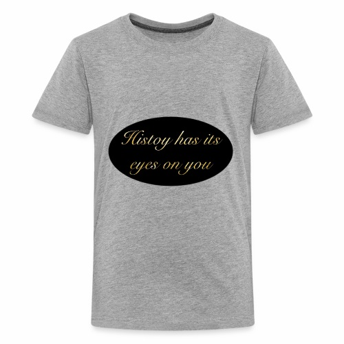 History has its eyes on you - Kids' Premium T-Shirt