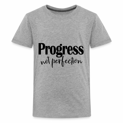 Progress not perfection - Kids' Premium T-Shirt