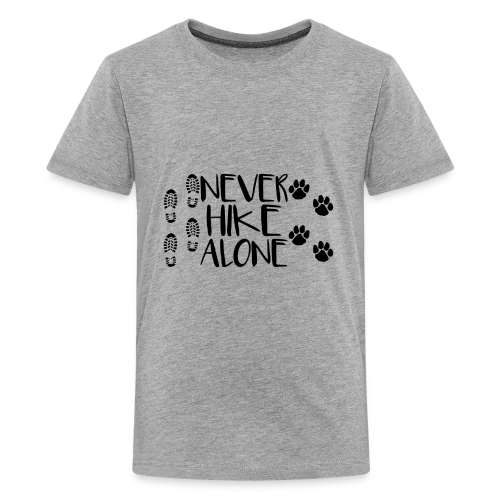 Never Hike Alone - Kids' Premium T-Shirt