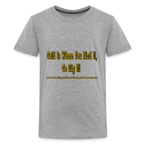 gold is where you find it - Kids' Premium T-Shirt