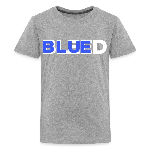 BLEED BLUE - Kids' Premium T-Shirt