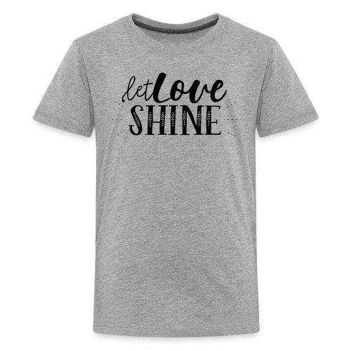 Let Love SHINE - Kids' Premium T-Shirt