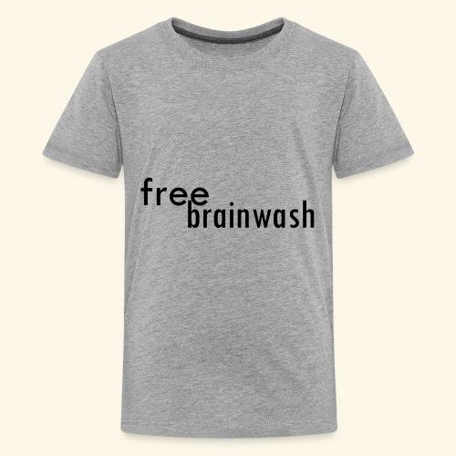 Free Brainwash - Kids' Premium T-Shirt