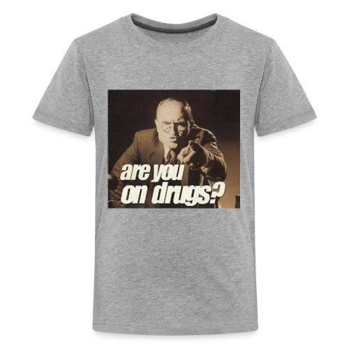 Are You On Drugs? - Kids' Premium T-Shirt