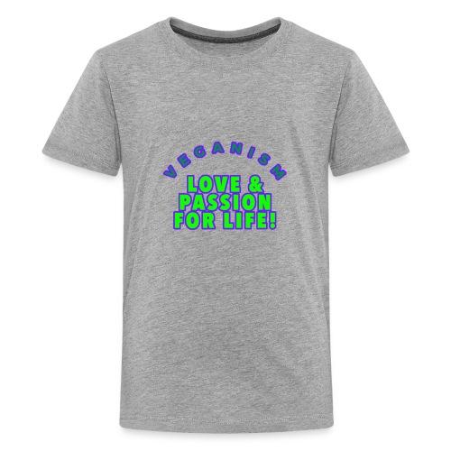 VEGANISM: LOVE PASSION FOR LIFE! - Kids' Premium T-Shirt