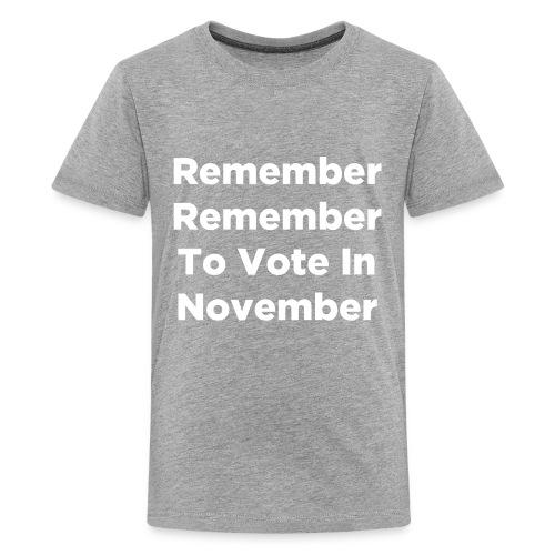 Remember Remember To Vote In November - Kids' Premium T-Shirt