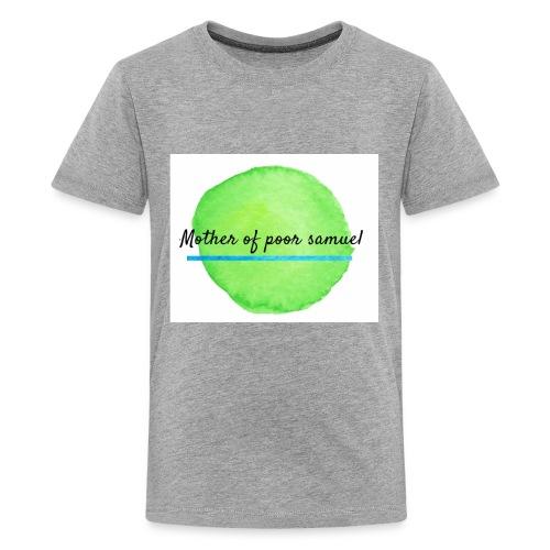 Mother of poor Samuel tee - Kids' Premium T-Shirt
