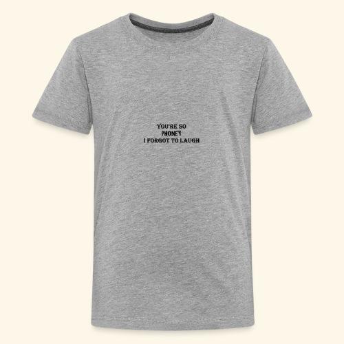 You're so Phoney - Kids' Premium T-Shirt