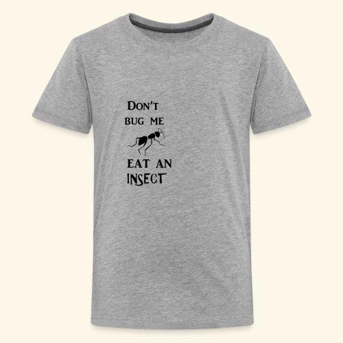 Dont Bug Me - Kids' Premium T-Shirt