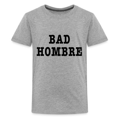 Bad Hombre t-shirt - Kids' Premium T-Shirt