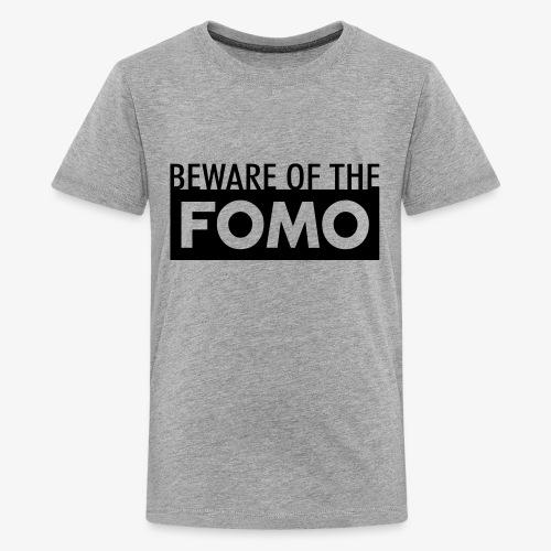 Beware of the FOMO - Kids' Premium T-Shirt