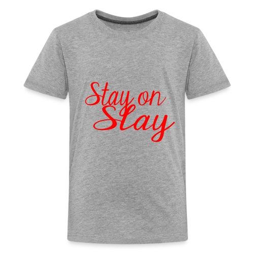 stay on slay red - Kids' Premium T-Shirt
