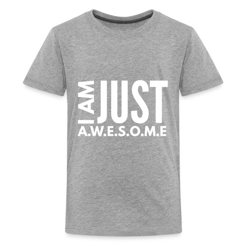 I AM JUST AWESOME - WHITE CLASSIC - Kids' Premium T-Shirt