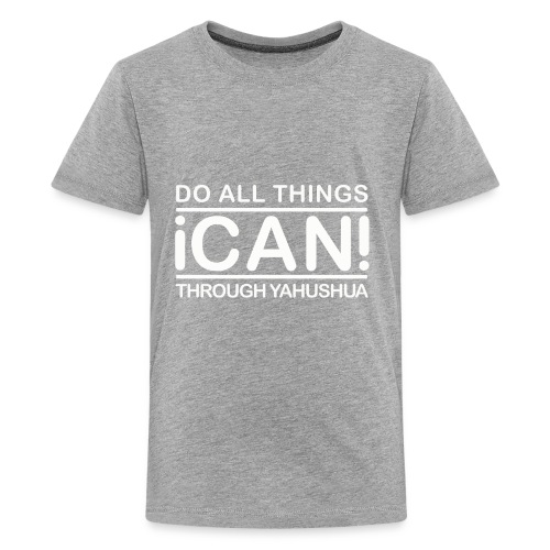 I CAN DO ALL THINGS THROUGH YAHUSHUA - Kids' Premium T-Shirt