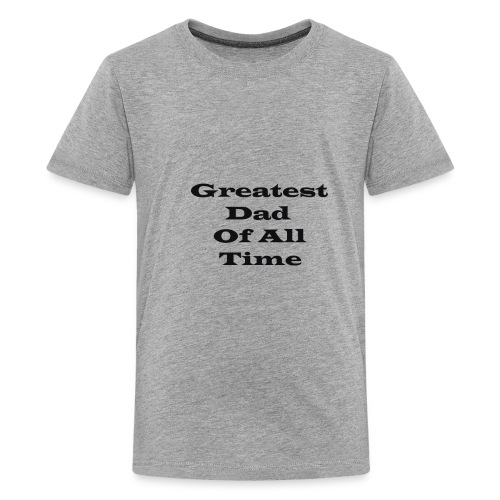 Greatest Dad Of All Time bk - Kids' Premium T-Shirt
