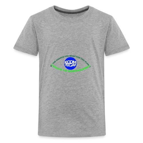 BE THE CHANGE U WANT 4 THIS PLANET. - Kids' Premium T-Shirt