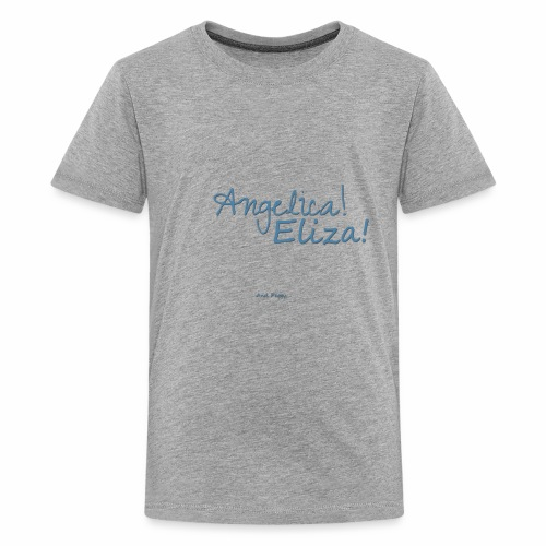 Angelica Eliza ... and peggy. - Kids' Premium T-Shirt