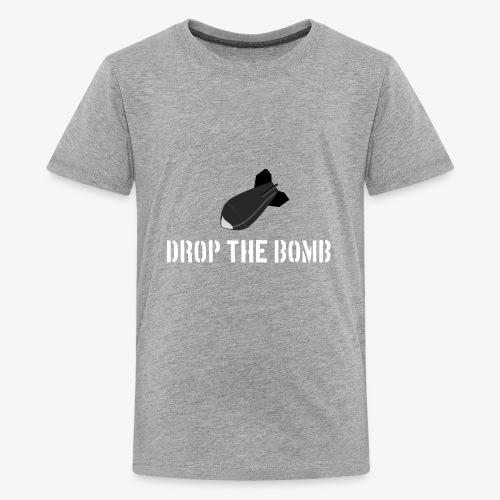 Drop the Bomb - Kids' Premium T-Shirt