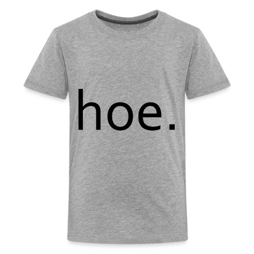 hoe - Kids' Premium T-Shirt