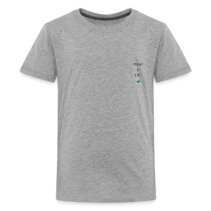 IMG 1041Water is Life - Kids' Premium T-Shirt