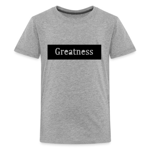 Greatness - Kids' Premium T-Shirt