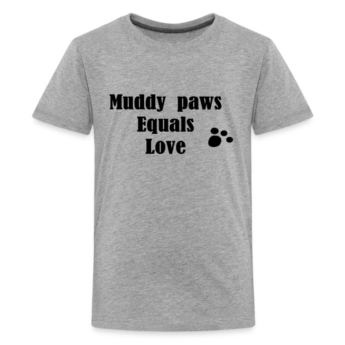 Muddy Paws Equals Love - Kids' Premium T-Shirt