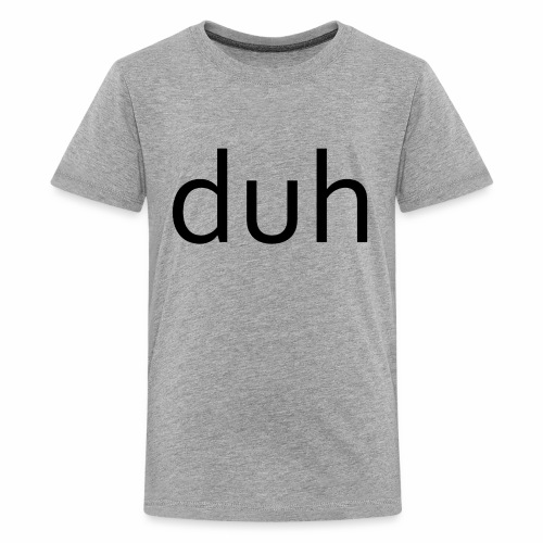 duh black - Kids' Premium T-Shirt