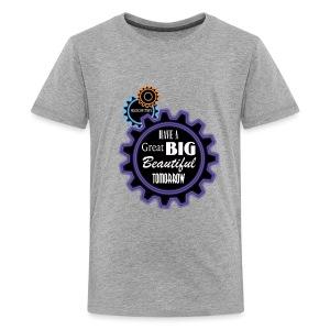 Have a Great Big Beautiful Tomorrow - Kids' Premium T-Shirt