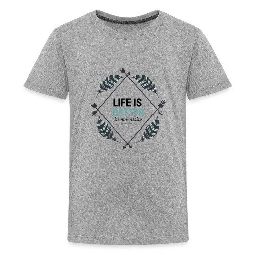 Life is Better in Mocassins - Kids' Premium T-Shirt