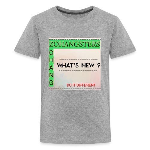 ZOHANGSTERS WHAT'S NEW ? - Kids' Premium T-Shirt